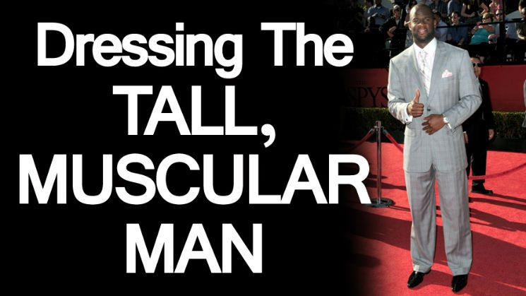 Dressing-the-Tall-Muscular-Man