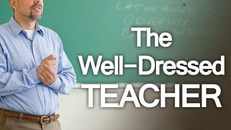 The Well-Dressed Teacher | Menswear for Public Schools