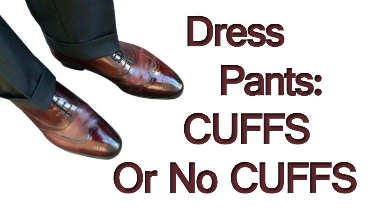 Dress-Pants-Cuffs-or-No-Cuffs-745x419