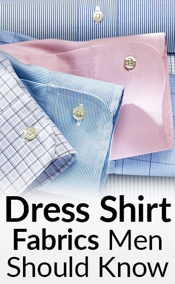683e11be6 Dress Shirt Fabrics Every Man Should Know