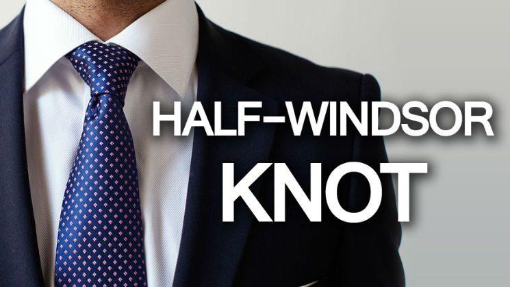 How To Tie A Half Windsor Knot | Tutorial Tying Neck-tie ...