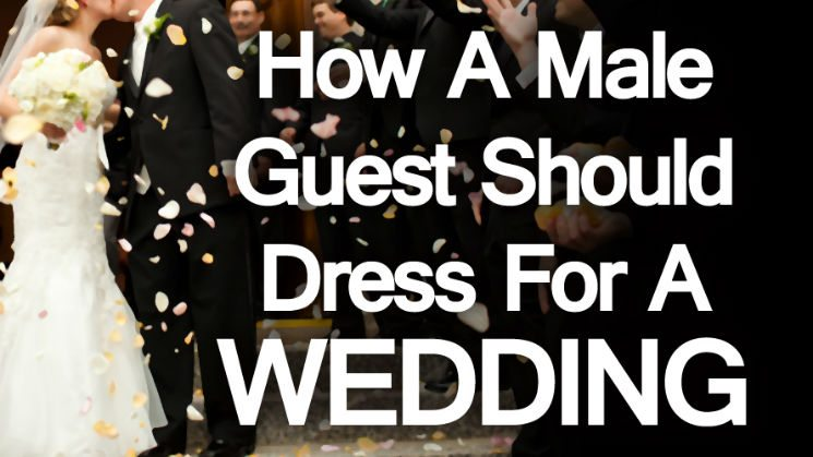How A Male Guest Should Dress For A Wedding Engagement Party Mens Style Advice