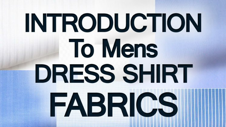 Introduction to Mens Dress Shirt Fabrics