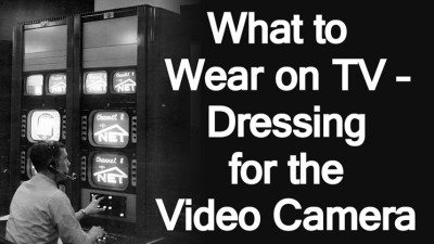 What-to-Wear-on-TV-Dressing-for-the-Video-Camera