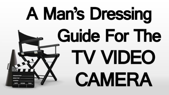 A-Mans-Dressing-Guide-for-the-TV-Video-Camera