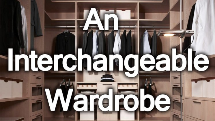 An Interchangeable Wardrobe