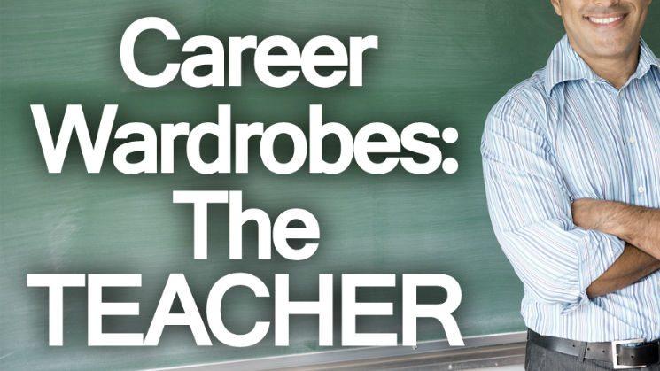 Career Wardrobes: The Teacher   Men Style Guide