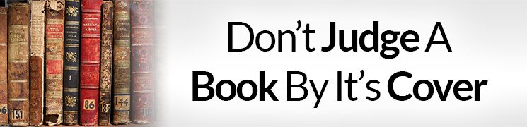 The importance of not judging a book by its cover