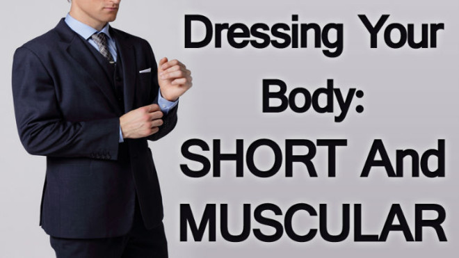 Dressing-Your-Body-Short-and-Muscular