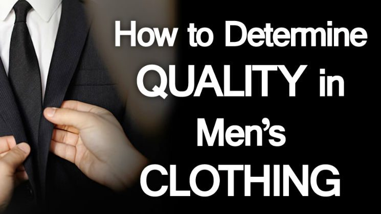 How to Determine Quality in Men's Clothing