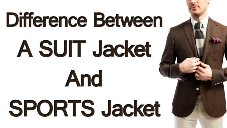What is the Difference between a Suit Jacket and Sports Jacket?