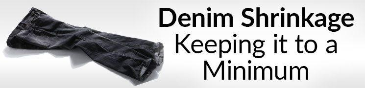 Denim Shrinkage - Keeping it to a Minimum