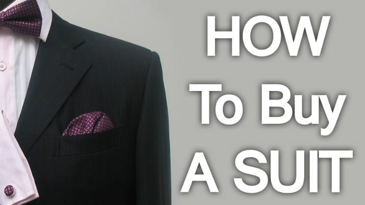 How To Buy A Suit – Men Style Tips