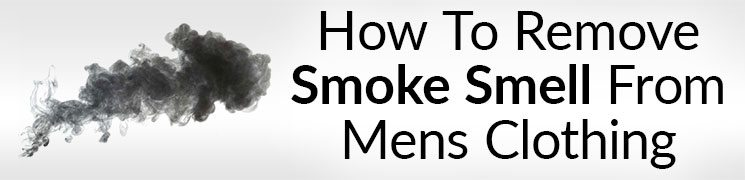how to remove smoke smell from mens clothing. Black Bedroom Furniture Sets. Home Design Ideas