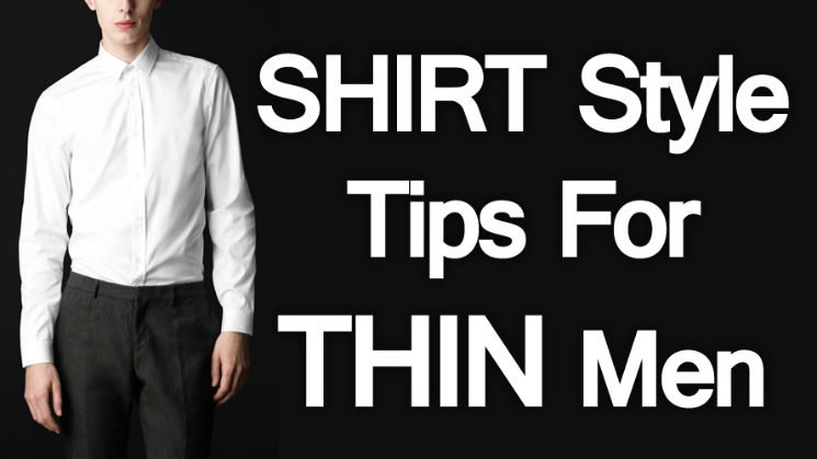 Shirt Style Tips For Thin Men