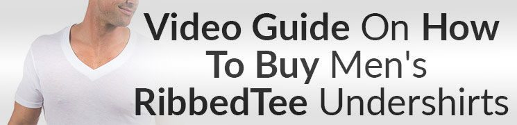 Under Shirt Advice Men | Online Video Review of Ribbed Tee Undershirts | Which Undeshirt To Buy
