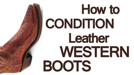 50e443d3d45 How to Condition Leather Western Boots | Why Conditioning Cowboy ...