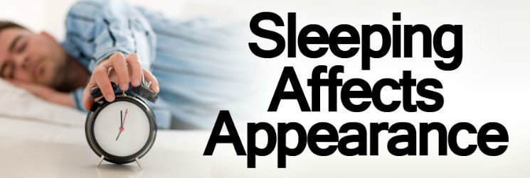 Sleeping Affects Appearance | Looking Your Best When You Have Enough Sleep