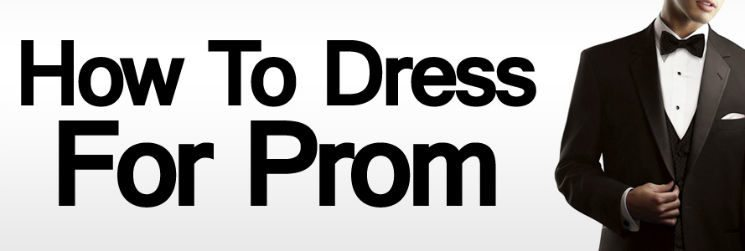 How to Dress for Prom | A Young Man's Guide To Formal Menswear