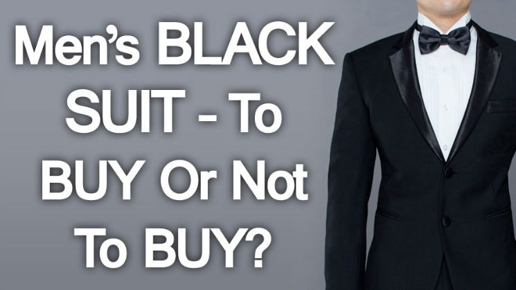 Should a Man Buy a Black Suit