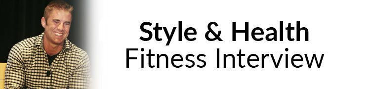 Style & Health | Fitness Interview | Men's Style Tips