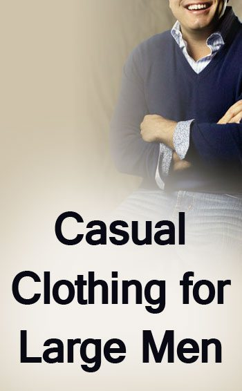 Casual Clothing for Large Men