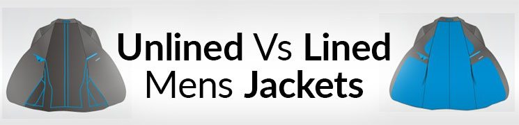 Unlined Vs Lined Jackets
