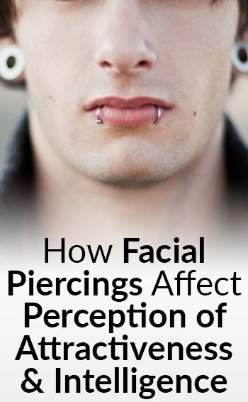 How-Facial-Piercings-Affect-Perception-of-Attractiveness--Intelligence