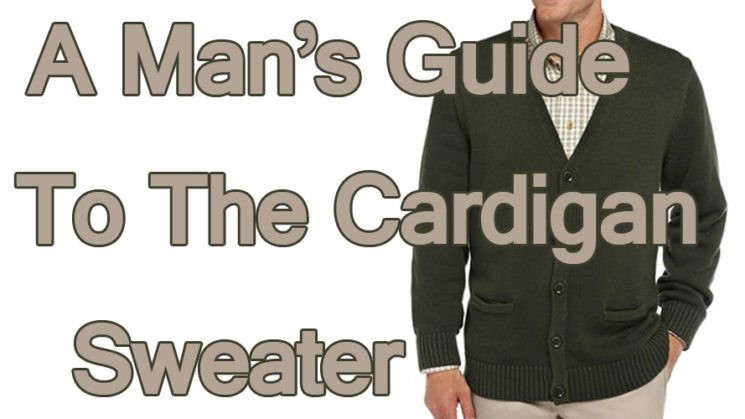 A-Mans-Guide-To-The-Cardigan-Sweater