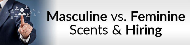 Masculine vs  Feminine Scent & Hiring | Perfume Employment