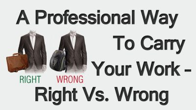 A-Professional-Way-To-Carry-Your-Work-Right-Vs-Wrong
