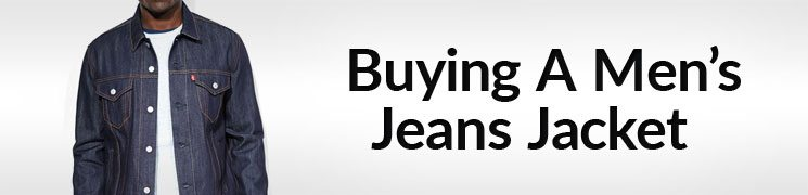 How To Buy A Men's Jean Jacket | Man's Guide To Denim Jackets