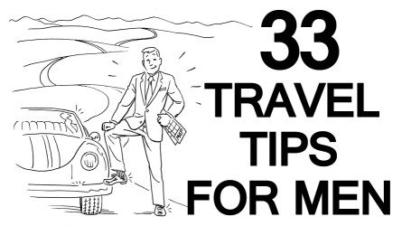 33 Travel Tips For Men