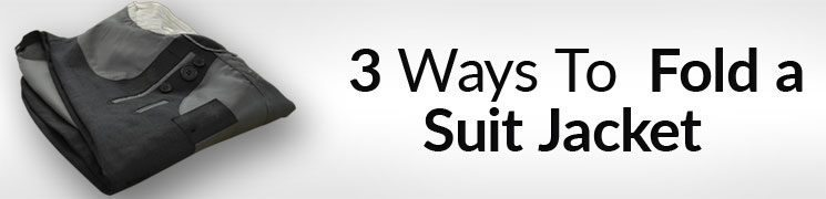 How To Fold A Suit Jacket When Traveling | Folding Sports Jackets & Blazers For Travel