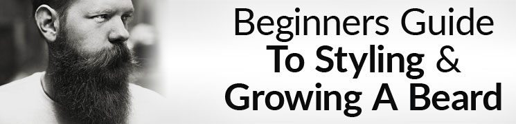 Beginners Guide To Styling & Growing A Beard | How To Grow A Beard Featuring BeardBrand