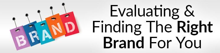 Episode #5 Evaluating Brands Effectively, and Finding the Right One for You