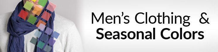 Men's Clothing and Seasonal Colors | The Right Colors for The Right Season