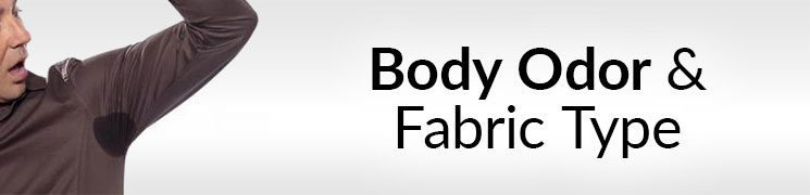 Body Odor and Fabric Type |  How Different Fabric Types Affect Body Scent