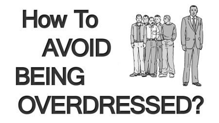 How To Avoid Being Overdressed