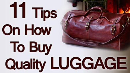 11 Luggage Buying Tips | How To Buy Quality Travel Bags | Man's