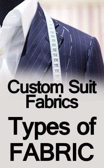 Custom Suit Fabrics - Types of Fabric
