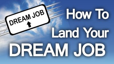 5 Tips to Finding Your Perfect Job | How to Attain Your Dream Job