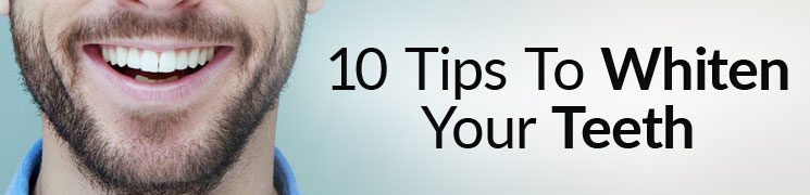 10 Tips To Whiten Your Teeth | Ultimate Teeth Whitening Guide For Men | Teeth Whitening