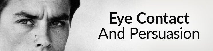 Effective Eye Contact | Persuasion Through A Man's Eyes | Persuasive Eye Contact