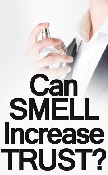 Can-Smell-Increase-Trust-3