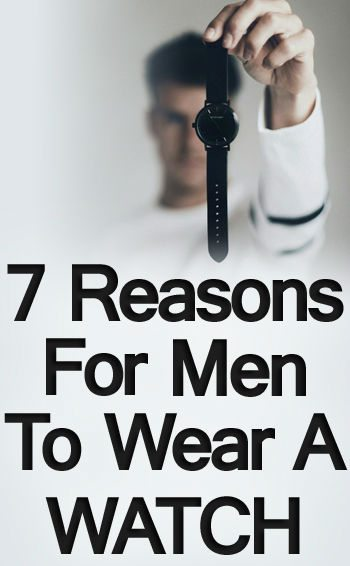 7 Reasons To Wear A Watch Why You Should Start Wearing A Wrist Watch