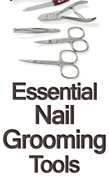 7 Essential Nail Grooming Tools