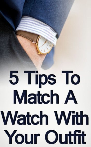 5-Tips-To-Match-A-Watch-With-Your-Outfit-tall