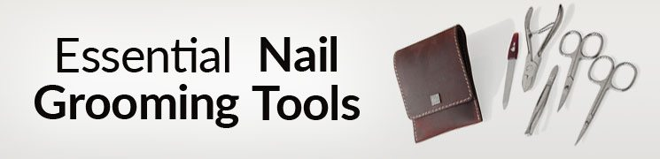 7 Essential Nail Grooming Tools