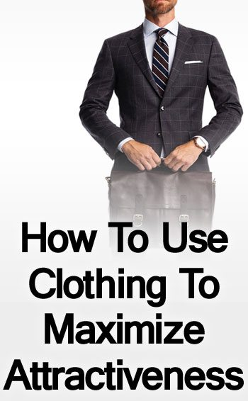 How to use clothing to maximize your overall attractiveness 5 how to use clothing to maximize your overall attractiveness 5 tips to dress sharp attract women altavistaventures Images